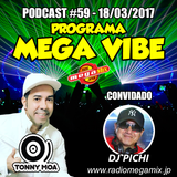 MEGA VIBE EPISODE 59 Feat. DJ PICHI