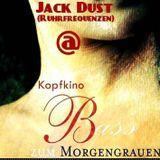 Jack Dust @ Kopfkino - Bass zum Morgengrauen 27.10.2017 @ Altes Kino Bottrop