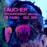 taucher progressive special for  DI  radio   dez 2015
