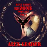 ALex Leader  - Beat Party ReZone Podcast VOL 2