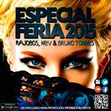 Especial Feria 2015 (Dj Rajobos, Dj Nev & Bruno Torres)