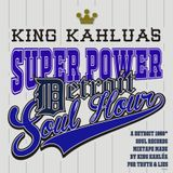 KING KAHLUA 'SUPER POWER DETROIT SOUL HOUR'