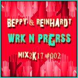 Beppy & Reinhardt _  Wrk n Prgrss Mix2K17 #002