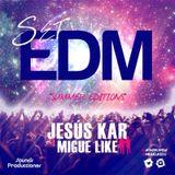 Migue Like & Jesus Kar - Set EDM Summer editions