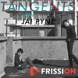 Tangents #3 I Feel a Song Coming On by Jai Pyne on Frission Radio