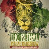 D.K. Ritual – Reggae Radioshow #01 (pilot) 05.05.2016