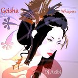 Geisha Whispers By Dj Azibi