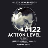 Action Level - Akustika Topless Beats 122 - May 2018