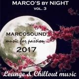 """"""" MARCO'S by NIGHT vol.3 """" - LOUNGE & CHILLOUT MUSIC - july 2017"""