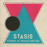 Stasis - Stories 06 (Trance Edition)