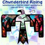 Chunderbird Rising; Monosapian & The Decadent Marsupials Jam Mix 2013 Volume 2
