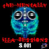 The Mentally iLLA Sessions S.001