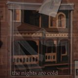The nights are Cold