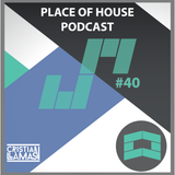 Place of House Podcast #40