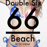 Double Six Beach Ep. 02 - Summer Deep House w/ DJ Owau