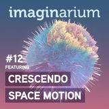 The Imaginarium #12 feat Crescendo & Space Motion (Serbia)