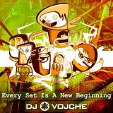 Every Set Is A New Beginning |||||||||||||| by DJ Vojche