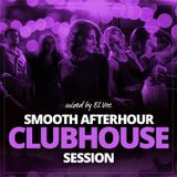SMOOTH AFTERHOUR CLUBHOUSE