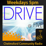 Drive at Five - @CCRDrive - 14/09/15 - Chelmsford Community Radio