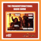 The FreakOuternational Radio Show #87 with Coco Maria, Sir G. & Wuzi Khan 26/05/2017
