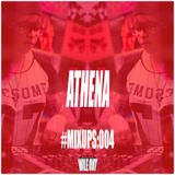 #MIXUPS Mix Series 004: Athena (Brazil) - Wile Out