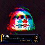 FLUX 42 // Guestmix: DSM
