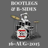 Bootlegs and B-Sides - 16-Aug-2015