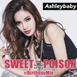 DJ Ashleybaby - SWEET POISON#012BirthdayMix