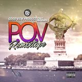 Good View presents P.O.V: The Remixtape