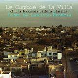 Le Cumbié de la Villa - DJset by Lascivio Bohemia (chicha & cumbia villera classics)