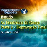 Parte 2 - Depravação total - Pastor Nilson Lima