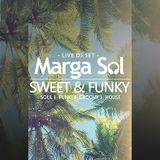Sweet & Funky  - Marga Sol DJ live Mix #2 (Funk, Groove & Soulful House Music)