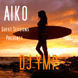 Aiko Guest Sessions Presents Dj YMP       Tech house