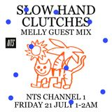 Slow Hand Clutches w/ Melly - 20th July 2017