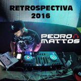 PEDRO MATTOS - RETROSPECTIVA 2016