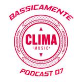 CLIMA - BASSICAMENTE Podcast 07