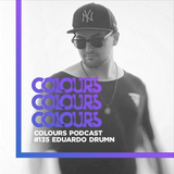 Colours Podcast #135 - Eduardo Drumn