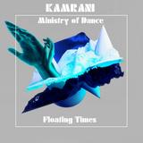 Kamrani Ministry of Dance - Episode 042 - 31.07.2016 (Floating Times!)