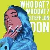 Who dat, who dat? Stefflon Don! (2019) @tripleasounds
