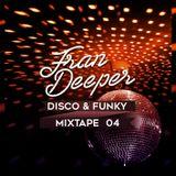 Fran Deeper - DISCO & FUNKY - Mixtape 004