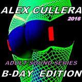Alex Cullera - Adult Sound Series - B-Day Edition 2016