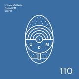 U Know Me Radio #110 | Djrum | Bibio | Claro Intelecto | Crimes! | KiNK | WK7 | Traxman | Nebraska
