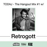 TODAJ - The Hangout Mix #1 w/ Retrogott