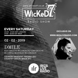 DMILE - WICKED 7 RADIO SHOW - IBIZA LIVE RADIO 02 - 02 - 2019