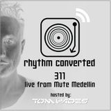 Techno Music | Tom Hades in the Rhythm Convert(ed) Podcast [311] (Live from MUTE - Colombia)