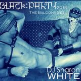 DJ Sharon White - Black Party 2014 - The Balcony Sets Pt.1