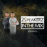 2SpeakerZ - In The Mix #12