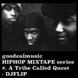 HIPHOP MIXTAPE Series        #.A Tribe Colled Quest - DJ FLIP
