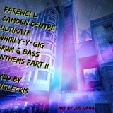 Farewell Camden Centre - Ultimate Whirl-Y-Gig Drum & Bass Anthems PART 2