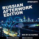 DJ Kapriz - #Preparty Mix (Russian Afterwork Edition)